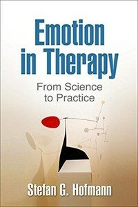 Emotion in therapy : from science to practice / First Edition