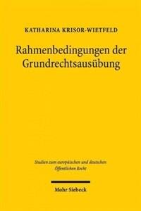 Rahmenbedingungen der Grundrechtsausübung : insbesondere zu öffentlichen Foren als Rahmenbedingung der Versammlungsfreiheit