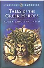 Tales of the Greek Heroes (Paperback, Reprint)