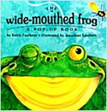 The Wide-Mouthed Frog: A Pop-Up Book (Hardcover)