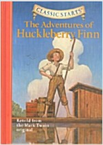 Classic Starts(r) the Adventures of Huckleberry Finn (Hardcover)