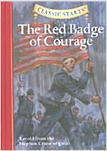 Classic Starts(r) the Red Badge of Courage (Hardcover)