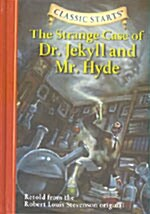Classic Starts(r) the Strange Case of Dr. Jekyll and Mr. Hyde (Hardcover)