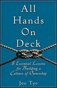 All Hands on Deck : 8 Essential Lessons for Building a Culture of Ownership (Hardcover)