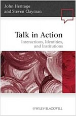 Talk in Action : Interactions, Identities, and Institutions (Paperback)