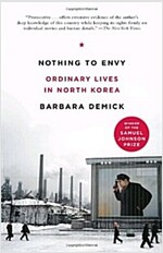 Nothing to Envy: Ordinary Lives in North Korea (Paperback)