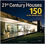 21st Century Houses: 150 of the World's Best (Hardcover)
