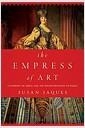 [중고] The Empress of Art: Catherine the Great and the Transformation of Russia (Hardcover)