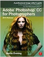 Adobe Photoshop CC for Photographers, 2015 Release (Paperback, 3 New edition)