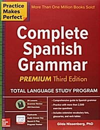 Practice Makes Perfect: Complete Spanish Grammar, Premium Third Edition (Paperback, 3)
