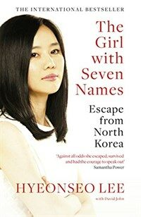The Girl with Seven Names : Escape from North Korea (Paperback)