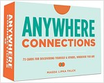 Anywhere Connections: 75 Cards for Discovering Yourself & Others, Wherever You Are (Other)