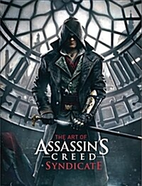 The Art of Assassins Creed Syndicate (Hardcover)