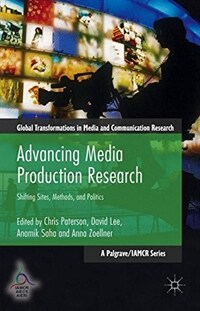 Advancing media production research : shifting sites, methods, and politics
