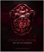 Crimson Peak the Art of Darkness (Hardcover)