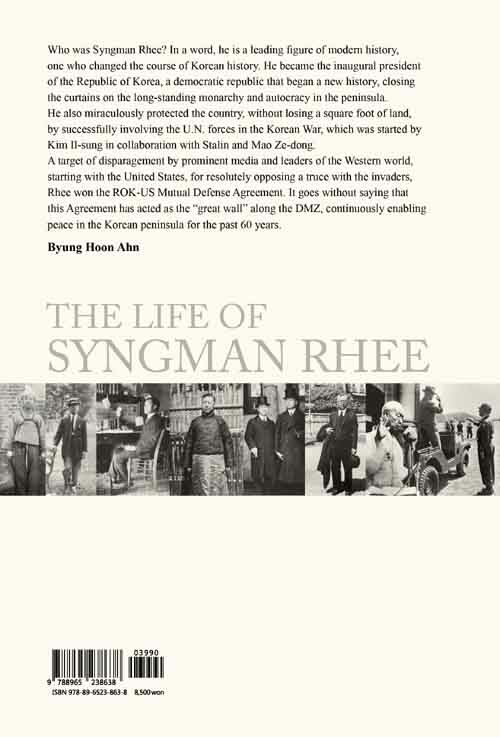 Syngman Rhee, the founding president of the Republic of Korea : a record for the new generation