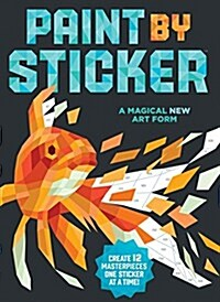Paint by Sticker: Create 12 Masterpieces One Sticker at a Time! (Paperback)