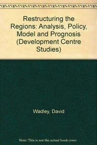 Restructuring the regions : analysis, policy model and prognosis