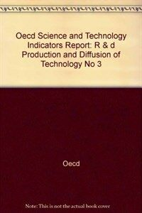 OECD science and technology indicators. no. 3 : R & D, production, and diffusion of technology