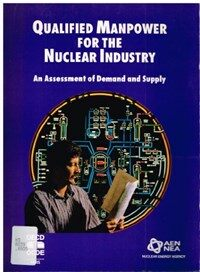 Qualified manpower for the nuclear industry : an assessment of demand and supply