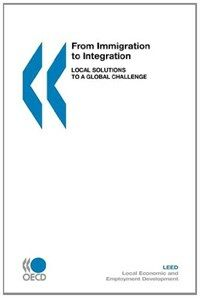 From immigration to integration : local solutions to a global challenge