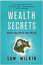 Wealth Secrets: How the Rich Got Rich (Paperback)