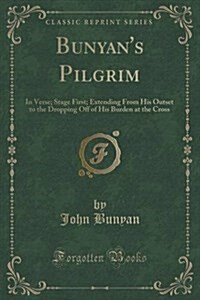 The Way to the Cross: Set Forth in Rhyming Verses, Founded Upon the Allegorical Representations of Bunyan (Classic Reprint) (Paperback)