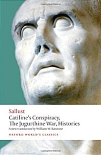 Catilines Conspiracy, the Jugurthine War, Histories (Paperback)