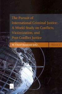 The pursuit of international criminal justice : a world study on conflicts, victimization, and post-conflict justice