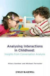 Analysing interactions in childhood : insights from conversation analysis
