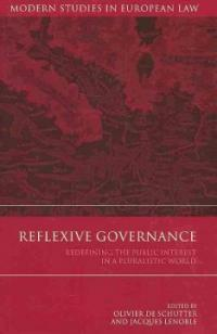 Reflexive governance : redefining the public interest in a pluralistic world