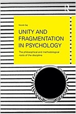 Unity and Fragmentation in Psychology : The Philosophical and Methodological Roots of the Discipline (Paperback)