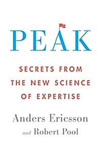 Peak: Secrets from the New Science of Expertise (Hardcover)
