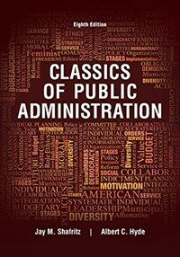 Classics of public administration / 8th ed