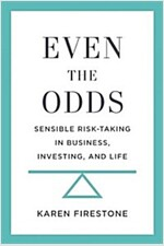 Even the Odds: Sensible Risk-Taking in Business, Investing, and Life (Hardcover)