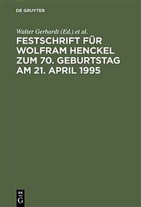 Festschrift für Wolfram Henckel : Zum 70. Geburtstag am 21. April 1995