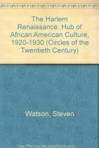 The Harlem renaissance : hub of African-American culture, 1920-1930 1st ed