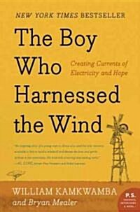 The Boy Who Harnessed the Wind: Creating Currents of Electricity and Hope (Paperback)
