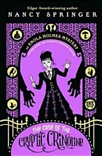 The Case of the Cryptic Crinoline: An Enola Holmes Mystery (Paperback)
