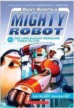 마이티로봇 #09 : Ricky Ricotta's Mighty Robot vs. The Unpleasant Penguins from Pluto (Paperback)