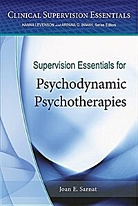 Supervision Essentials for Psychodynamic Psychotherapies (Paperback)