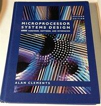 Microprocessor systems design : 68000 hardware, software, and interfacing 2nd ed