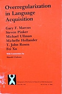 Overregularization in Language Acquisition (Monographs of the Society for Research in Child Development) (Paperback, 0)