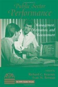 Public sector performance : management, motivation, and measurement