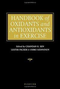 Handbook of oxidants and antioxidants in exercise [electronic resource]