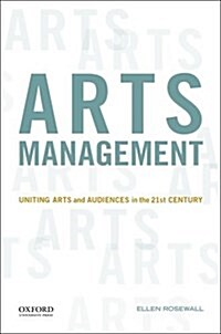 Arts Management: Uniting Arts and Audiences in the 21st Century (Paperback, 1)
