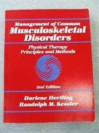 Management of common musculoskeletal disorders : physical therapy principles and methods 2nd ed