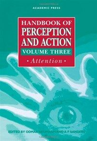 Handbook of perception and action . 3: : attention