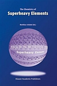 The Chemistry of Superheavy Elements (Hardcover, 2003)