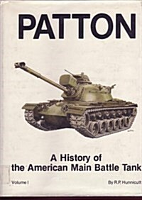 Patton: A History of the American Main Battle Tank (Hardcover, 1st)